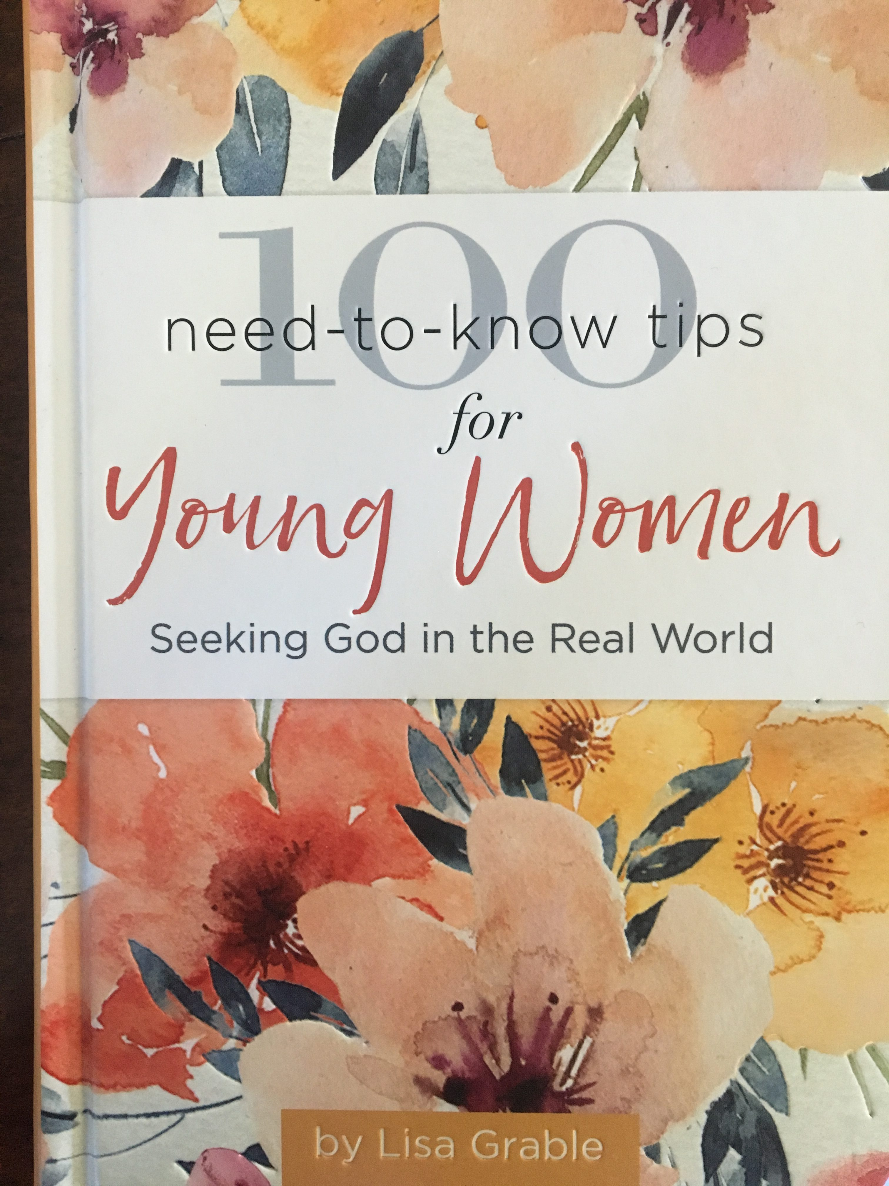 An image of Lisa Grable's book 100 need to know tips for young women seeking god in the real world